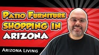 Patio Furniture Shopping in Arizona