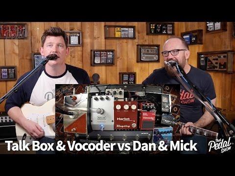 That Pedal Show – Talk Box & Vocoder vs Dan & Mick