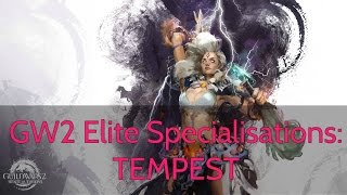 GW2 Elite Specialisation Guide: TEMPEST