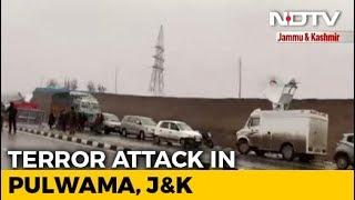18 CRPF Men Killed In Blast In Kashmir's Pulwama, Worst Attack Since Uri
