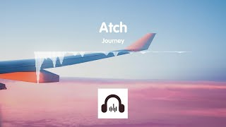 Journey - Atch (No Copyright Music)