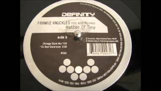 frankie knuckles feat  nicki richards matter of time chicago style mix