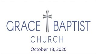 Grace Baptist Church - Recorded Service from 10/18/2020