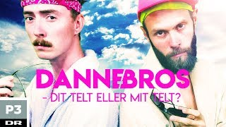 DanneBros - Dit Telt eller Mit Telt? (P3 Satire)