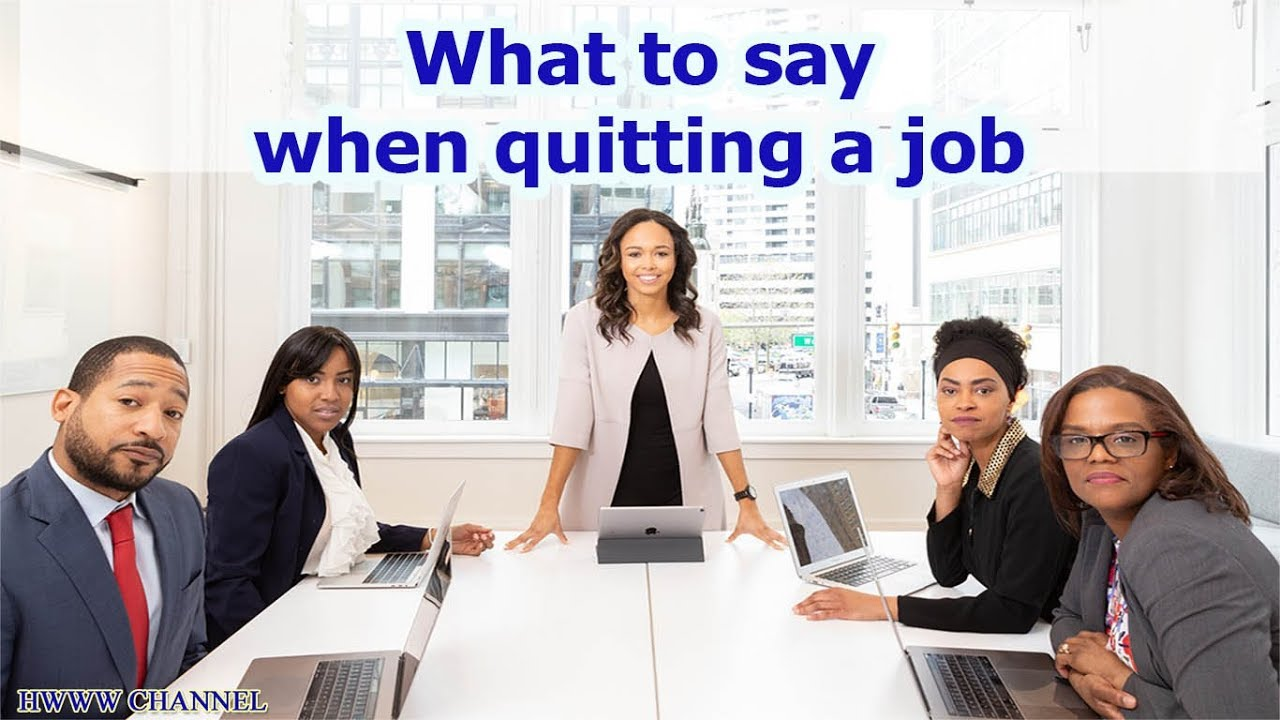 What to say when quitting a job - YouTube