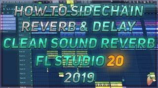 How To Sidechain Reverb & Delay   Clean Sounding Reverb   FL Studio 20   2019