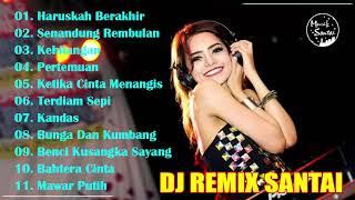 Download Dj Remix Santai - Hits Dj Terbaru 2019 - Haruskah Berakhir - Terdiam Sepi