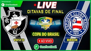 Vasco 2 x 0 Bahia Ao Vivo |🇧🇷Copa do Brasil |🏆Oitavas de Final🏆| 16-07-2018