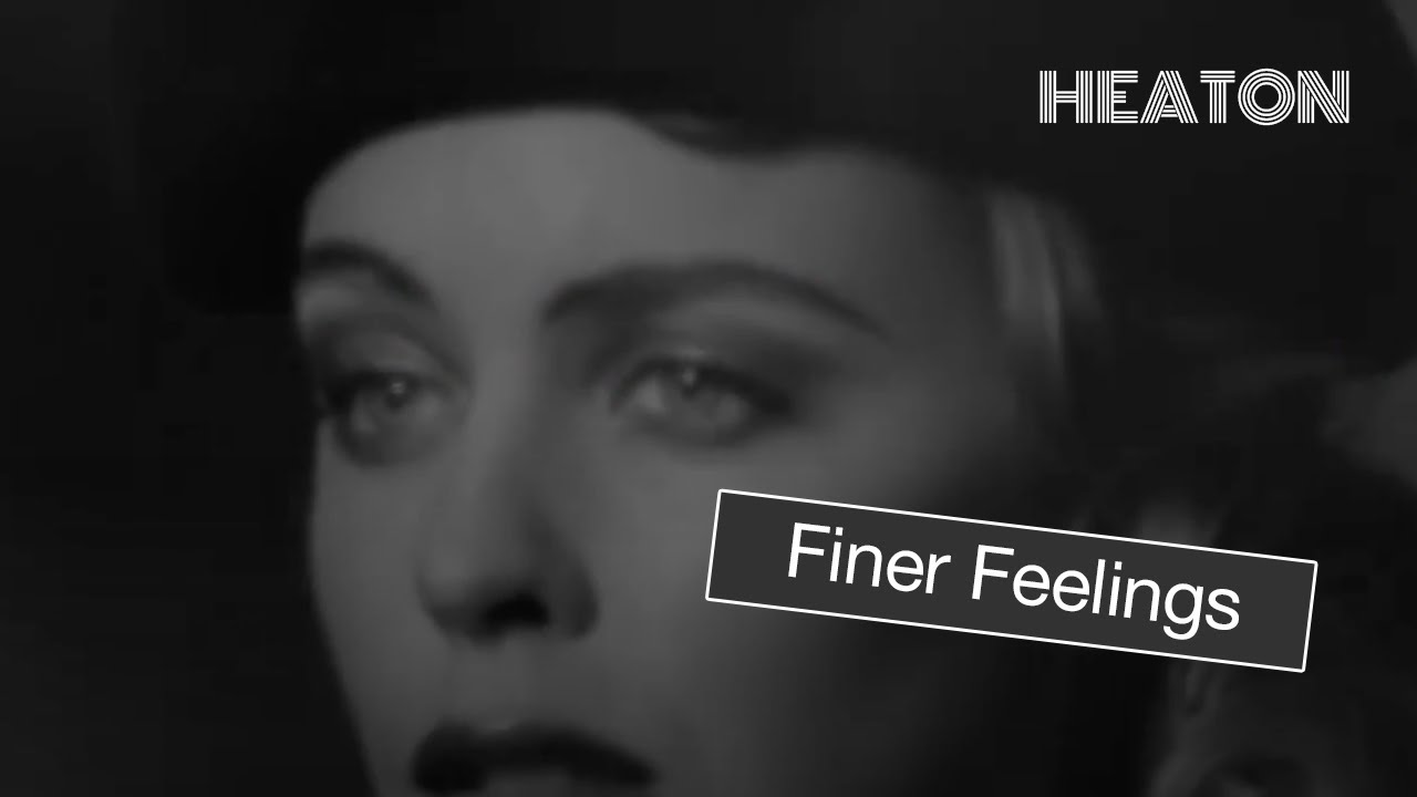 Heaton  - Finer Feelings (Remastered)