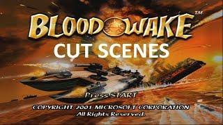 Blood Wake Cutscenes