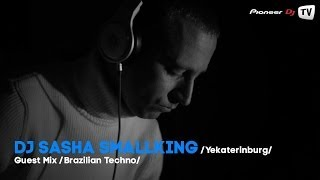 DJ Sasha smallKING (Yekaterinburg) (Brazilian Techno) ► Guest Mix @ Pioneer DJ TV