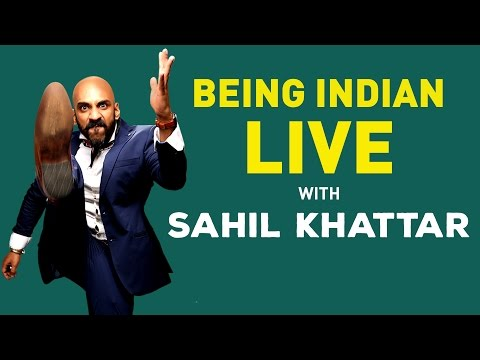 Being Indian Live With Sahil Khattar   Broadcast 2
