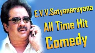 E. V. V. Satyanarayana All Time Hit Comedy Scenes || Telugu Back to Back Comedy Scenes