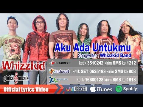 Whizzkid Band - Aku Ada Untukmu (Nina)
