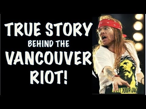 Guns N' Roses: True Story Behind the Vancouver Riot! Axl Rose Still In the Air!