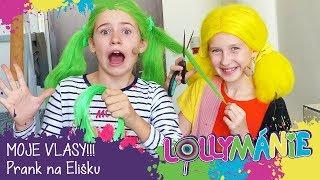Lollymánie - MOJE VLASY!!! Prank na Elišku 🤣