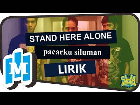 Stand here alone  Pacarku siluman Lirik