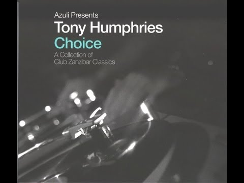 Tony Humphries - A Collection of Club Zanzibar Classics