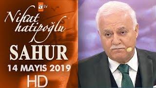 Nihat Hatipoğlu ile Sahur - 14 Mayıs 2019