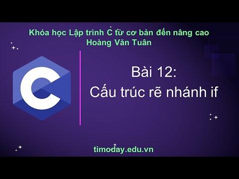 [C] Bài 12: Cấu trúc rẽ nhánh if