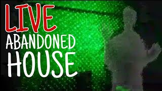 LIVE AT A HAUNTED ABANDONED HOUSE