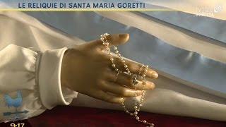 Le reliquie di Santa Maria Goretti