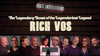 VOS ROAST: The Legendary Roast of the Legendariest Legend RICH VOS - Presented by Roast Underground