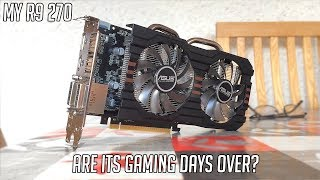Is The AMD R9 270 Still Worth It?
