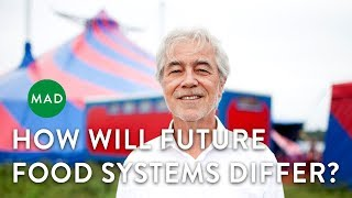 How Will Future Food Systems Differ?   Hans Herren