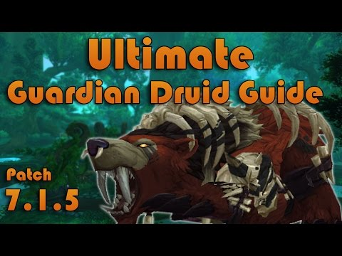 Ultimate Guardian Druid Tanking Guide Patch 7.1.5