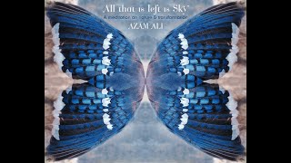 All that is left is Sky (Official Music Video) - Azam Ali
