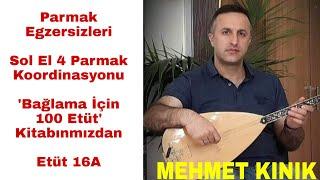 Mehmet KINIK - Uzun Sap Bağlama 4 Parmak Egzersizleri (Etüt 16a)