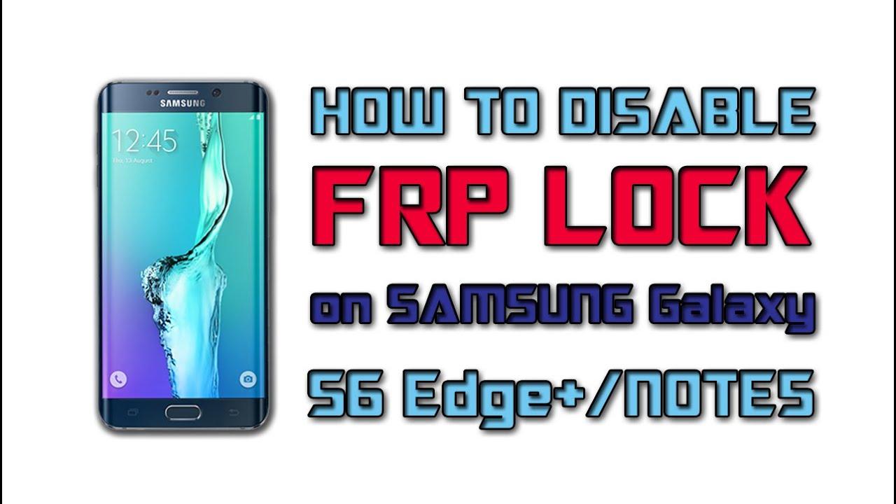 How To Remove Frp Lock Samsung S6 Galaxy S7 remove FRP lock