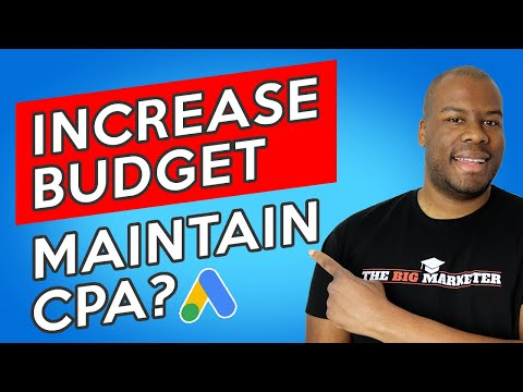 Can You Increase Your Budget and KEEP the SAME CPA?