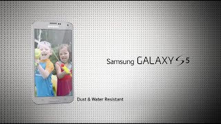 Samsung Galaxy S5: Dust & Waterproof Resistant