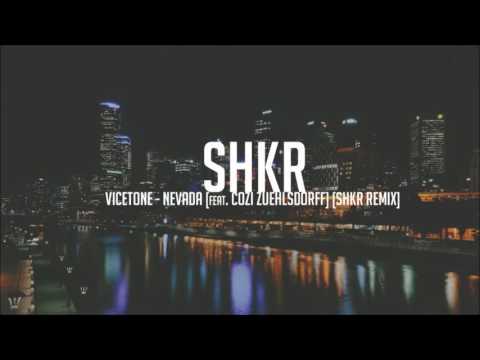 Vicetone -  Nevada (feat. Cozi Zuehlsdorff) [SHKR Remix]