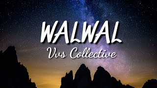 Download Walwal - Vvs Collective ( Lyrics)