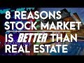 8 Reasons Why Stock Market Is Better Than Real Estate Market | Stock vs Real Estate for Beginners