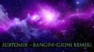 Скачать SubtomiK Bangin Gioni Remix 1 Hour Long