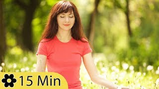 15 Minutos Música meditação, Música Relaxante, Música de aliviar o estresse, Música de Fundo, ✿3221D