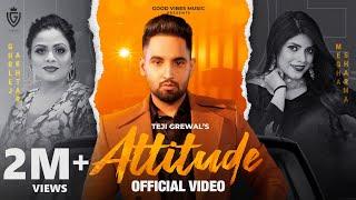 Attitude (Full Video) Teji Grewal Ft. Gurlej Akhtar - Latest Punjabi Songs - New Punjabi Songs 2021