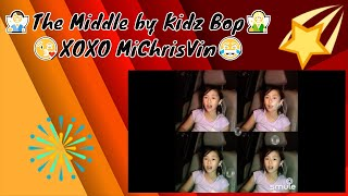 The Middle by Kidz Bop - MICHELLE TANG