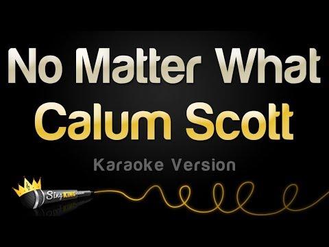 Calum Scott - No Matter What (Karaoke Version)