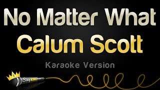 Calum Scott - No Matter What (Karaoke Version)