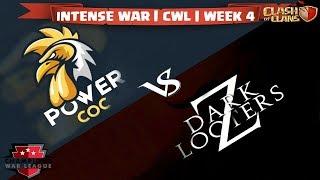POWER COC VS DARK LOOTERS Z   MOST INTENSE WAR    CWL   WAR RECAP   WEEK 4