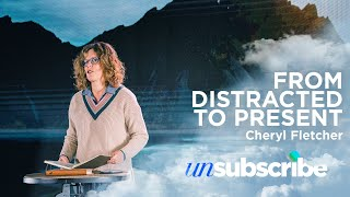 Unsubscribe: From Distracted to Present | Online Church | February 21