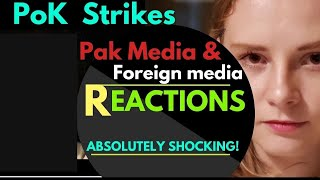 India Strikes PoK   Pakistani Media and Foreign Media's Reaction   Karolina Goswami