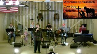 May 2, 2021 - Wasatch Cowboy Church Service