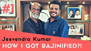 Episode 1 | How I got #Rajinified? | Jeeva | ARBharaty | #Thalaivar #Rajinikanth #SuperStar