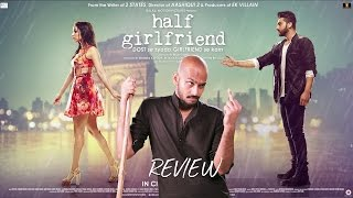 Half Girlfriend OFFICIAL Movie Review – Arjun Kapoor – Shraddha Kapoor